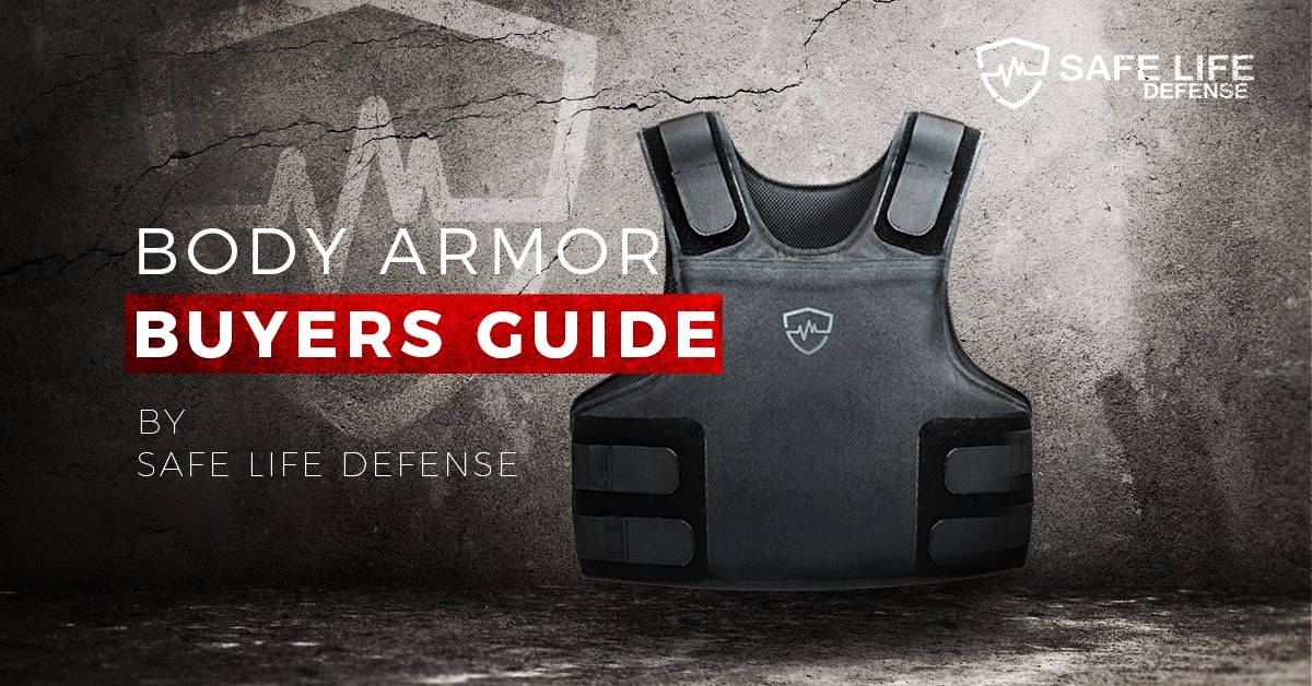 Safe Life Defense Body Armor Buyers Guide